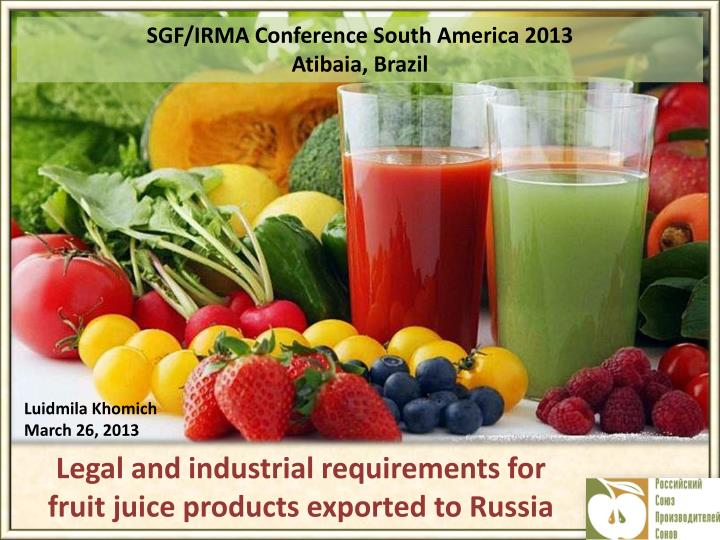legal and industrial requirements for fruit juice products exported to russia n.