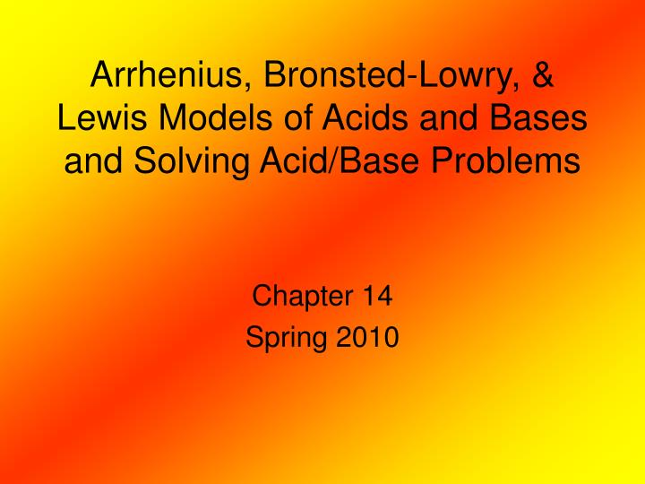 arrhenius bronsted lowry lewis models of acids and bases and solving acid base problems n.