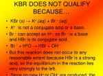 kbr does not qualify because