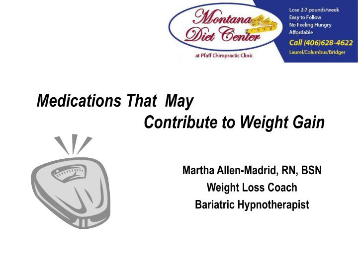 medications that may contribute to weight gain n.