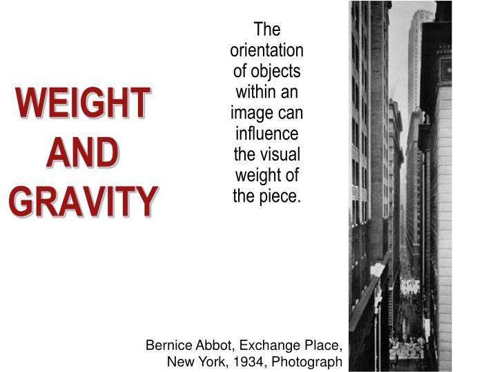 The orientation of objects within an image can influence the visual weight of the piece.