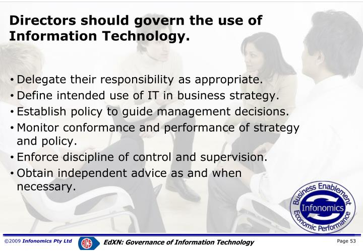Directors should govern the use of Information Technology.