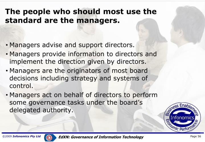 The people who should most use the standard are the managers.