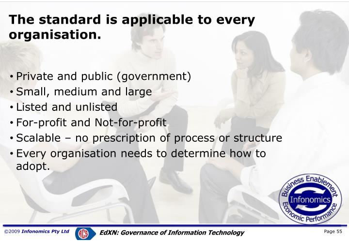 The standard is applicable to every organisation.