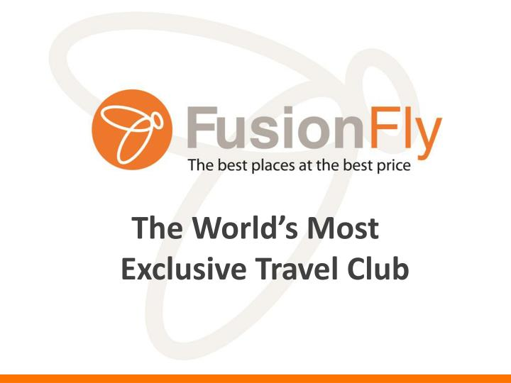 the world s most exclusive travel club n.