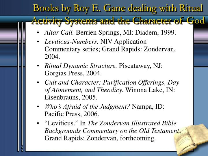 Books by Roy E. Gane dealing with Ritual Activity Systems and the Character of God