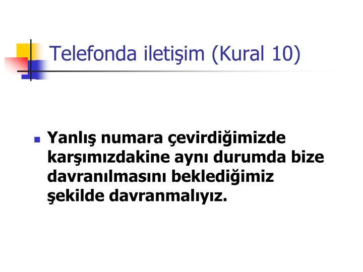 Telefonda iletişim (Kural 10)