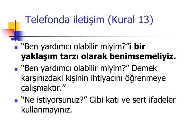 Telefonda iletişim (Kural 13)