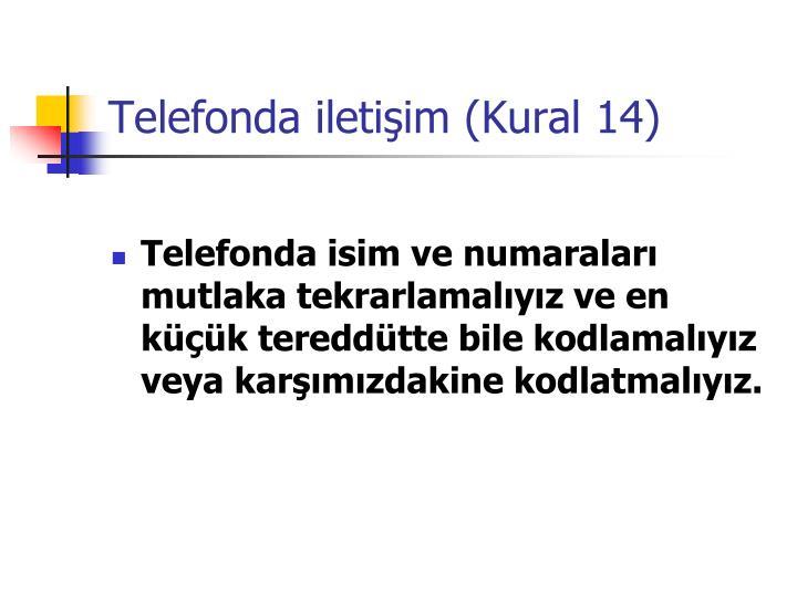 Telefonda iletişim (Kural 14)