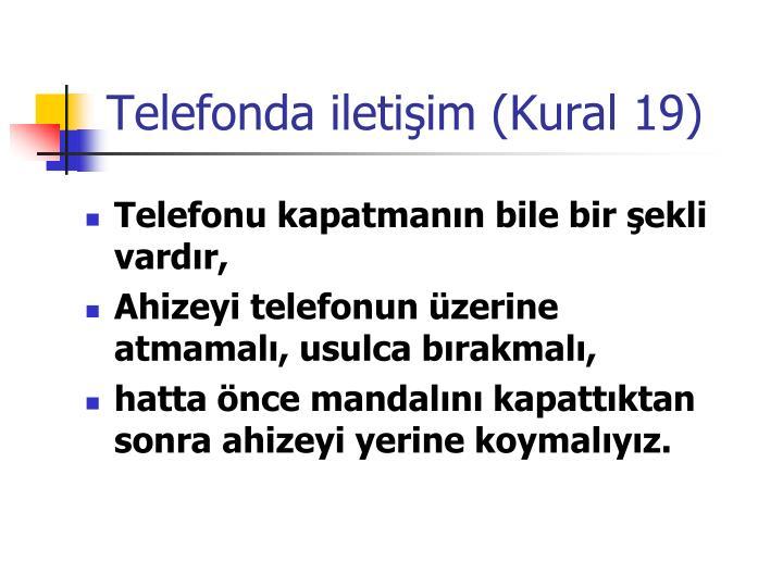 Telefonda iletişim (Kural 19)