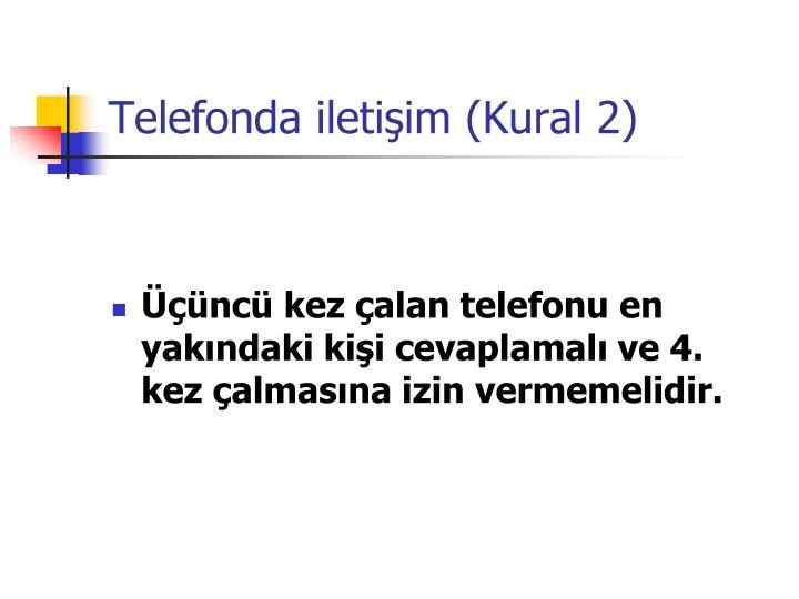 Telefonda iletişim (Kural 2)