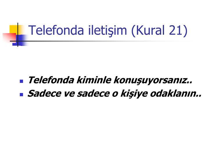 Telefonda iletişim (Kural 21)
