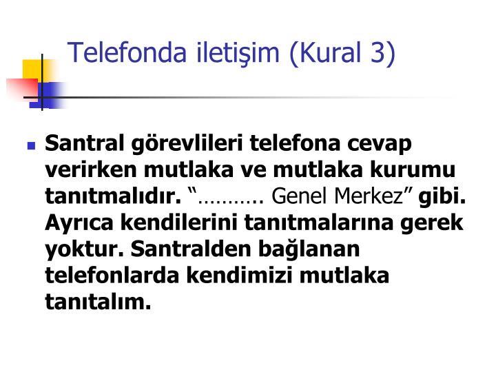 Telefonda iletişim (Kural 3)