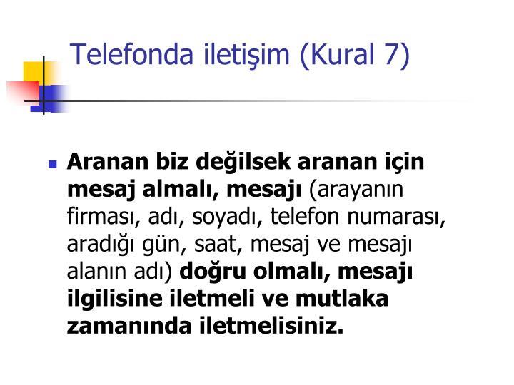 Telefonda iletişim (Kural 7)