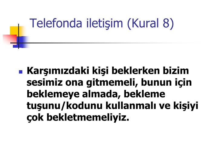Telefonda iletişim (Kural 8)