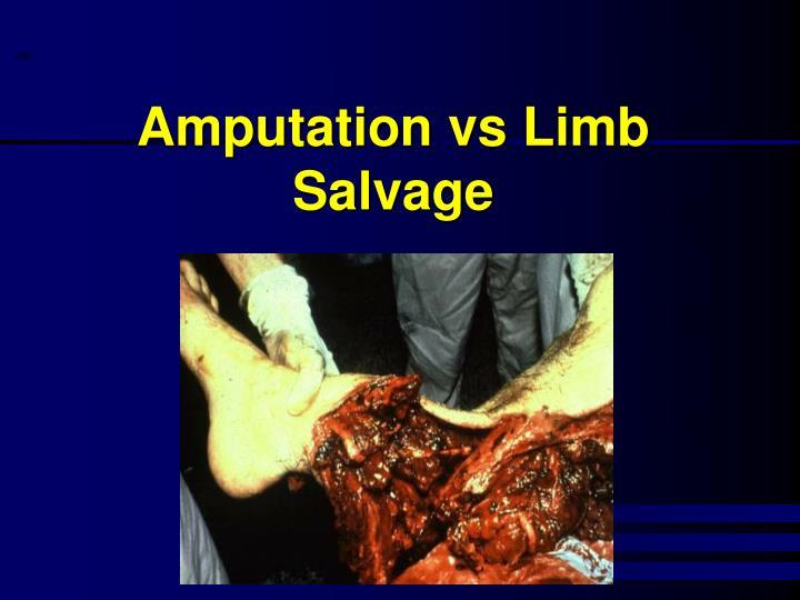 Amputation vs Limb Salvage