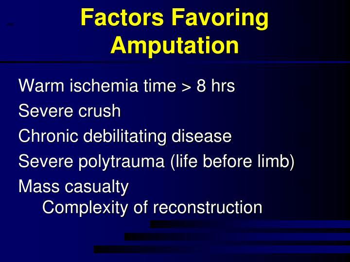 Factors Favoring Amputation