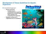 development of tissue guidelines for aquatic organisms