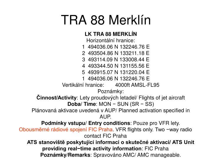 TRA 88 Merklín