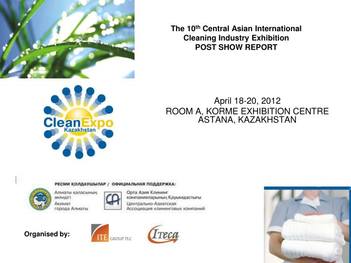 the 10 th central asian international cleaning industry exhibition post show report n.