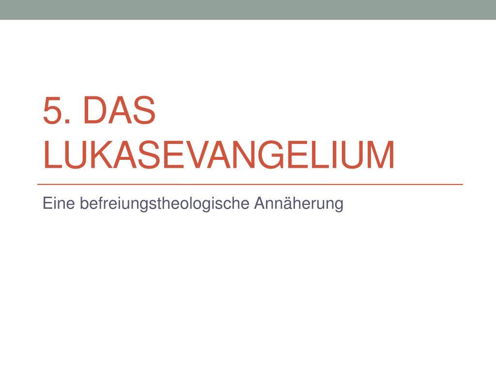 Ppt 5 Das Lukasevangelium Powerpoint Presentation Free