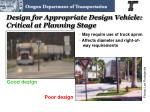 design for appropriate design vehicle critical at planning stage