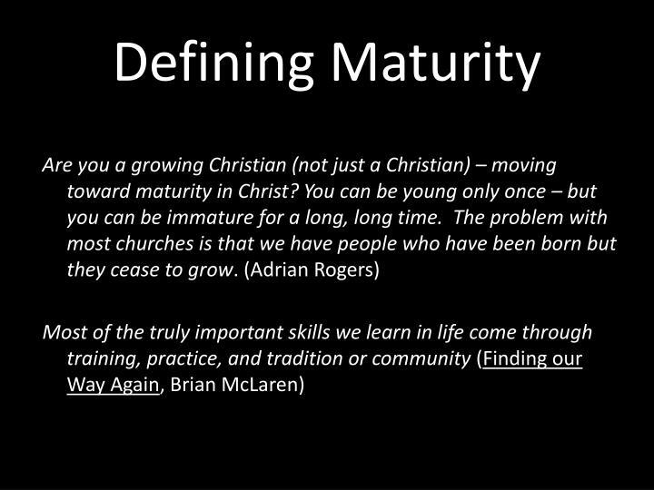 Defining maturity1