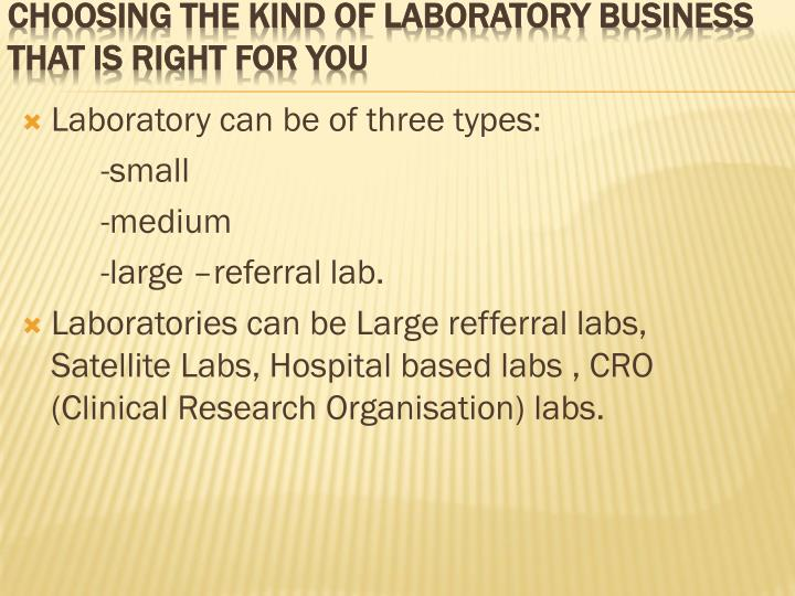 Laboratory can be of three types: