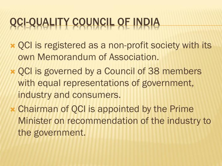QCI is registered as a non-profit society with its own Memorandum of Association.