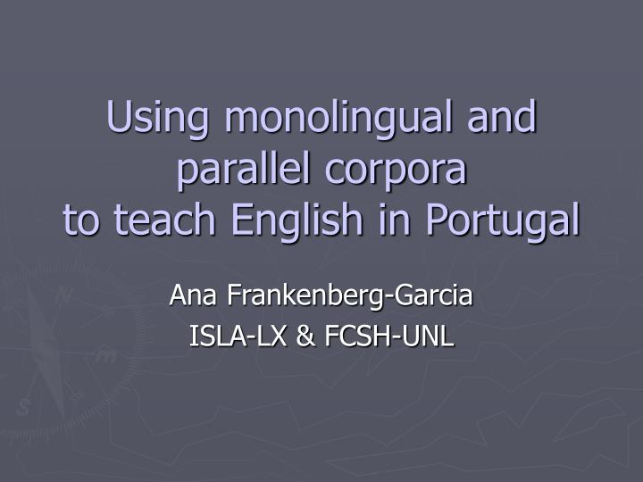 using monolingual and parallel corpora to teach english in portugal n.
