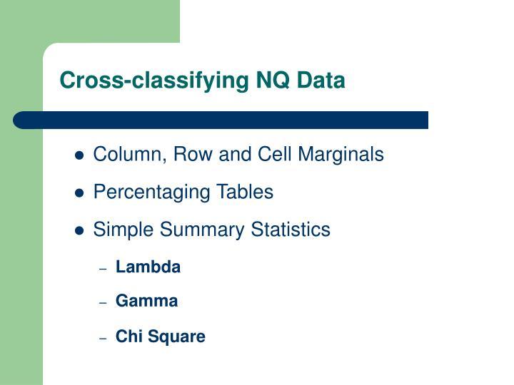 Cross-classifying NQ Data