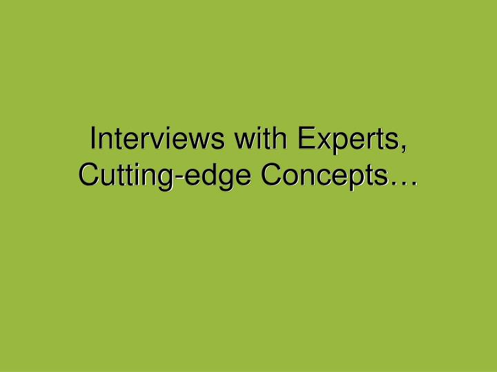 Interviews with Experts,