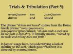 trials tribulation part 514