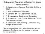 subsequent speakers will report on ikaros achievements