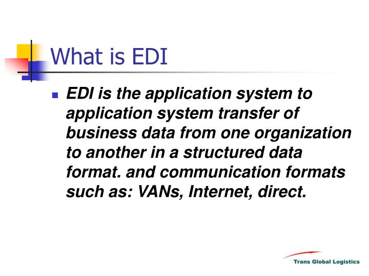PPT - What is EDI PowerPoint Presentation - ID:4844361