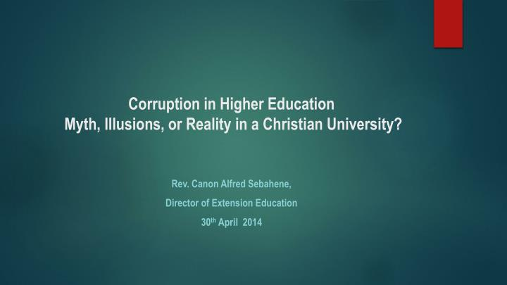 corruption in higher education myth illusions or reality in a christian university n.