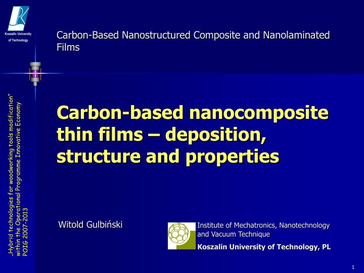 carbon based nanocomposite thin films deposition structure and properties n.