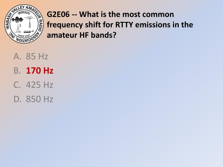 G2E06 -- What is the most common frequency shift for RTTY emissions in the amateur HF bands?