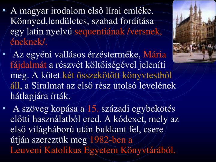A magyar irodalom első lírai emléke. Könnyed,lendületes, szabad fordítása