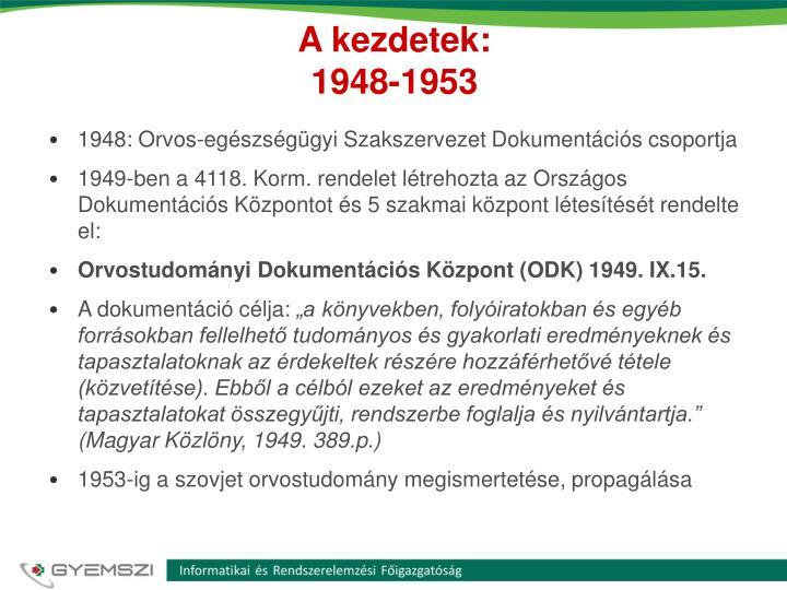 A kezdetek 1948 1953