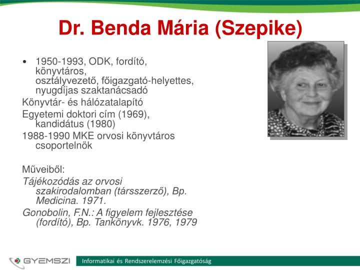 Dr. Benda Mária (Szepike)
