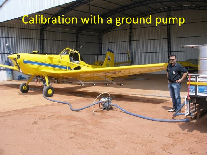 Calibration with a ground pump
