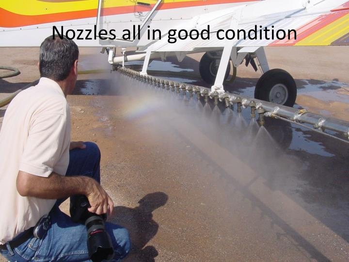 Nozzles all in good condition