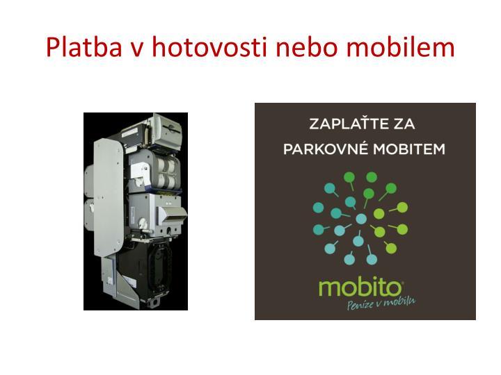 Platba v hotovosti nebo mobilem