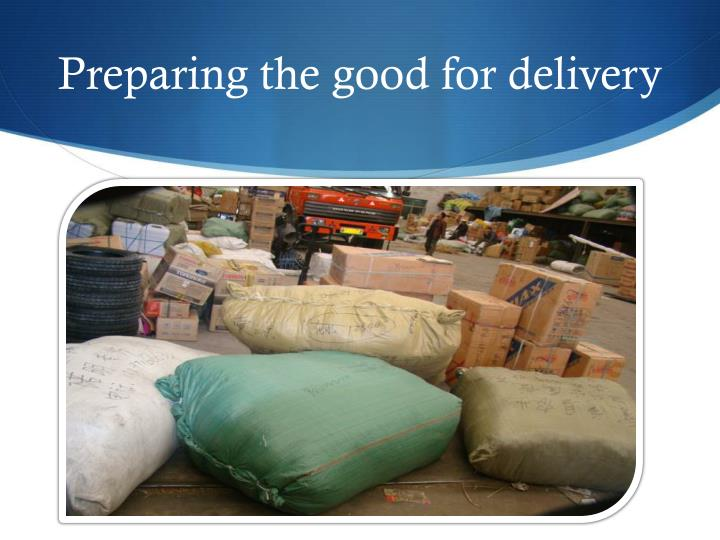 Preparing the good for delivery