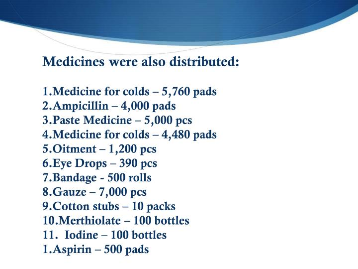 Medicines were also distributed: