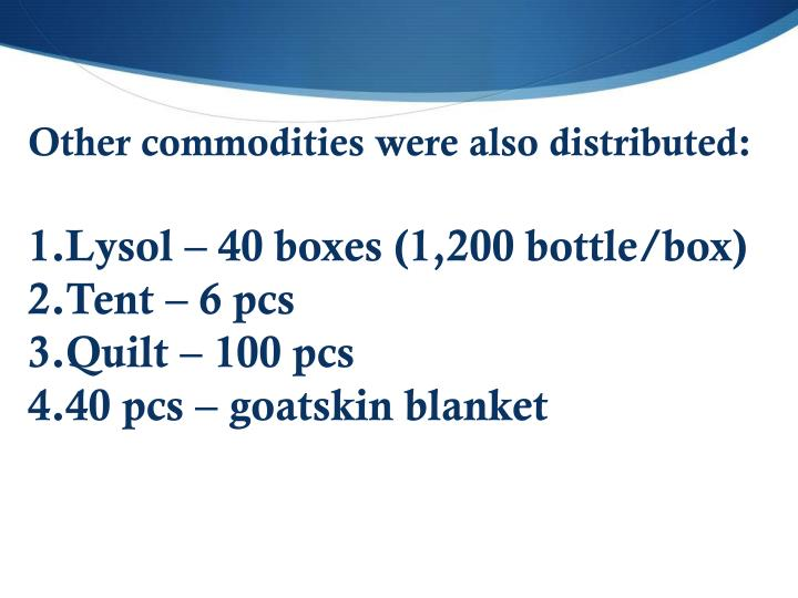 Other commodities were also distributed: