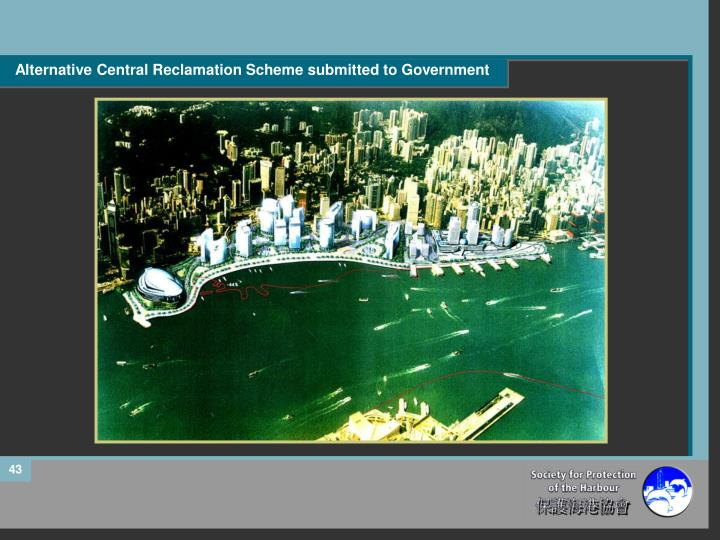 Alternative Central Reclamation Scheme submitted to Government