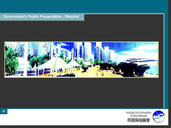 Government's Public Presentation - Wanchai