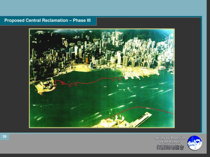 Proposed Central Reclamation – Phase III